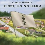 First, Do No Harm by Carla Howell artwork